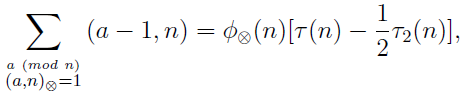 \sum\limits_{\stackrel{a\ (mod\ n)}{(a,n)_{\otimes}=1}}{(a-1,n)}=\phi_{\otimes}(n)\left\tau(n)-\frac{1}{2}\tau_{2}(n)\right