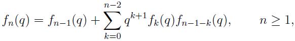 f_n(q)=f_{n-1}(q)+\sum_{k=0}^{n-2}q^{k+1}f_k(q)f_{n-1-k}(q), \qquad n \geq 1,