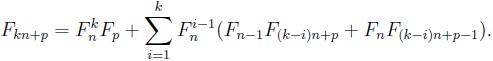 F_{kn+p}=F_n^kF_p+\displaystyle\sum_{i=1}^kF_n^{i-1}(F_{n-1}F_{(k-i)n+p}+F_nF_{(k-i)n+p-1}).